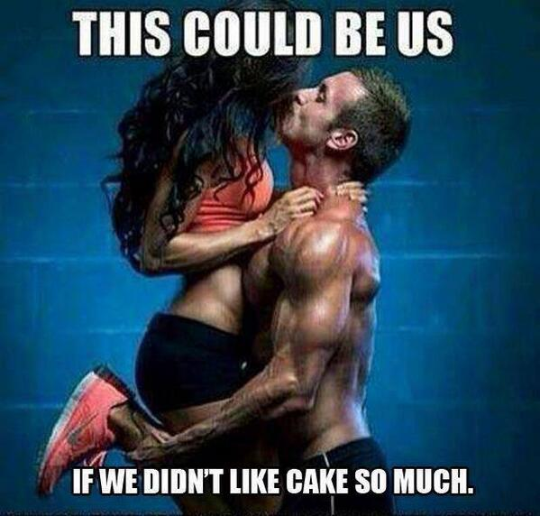 """This could be us .... if we didn't like cake so much"" http://t.co/S8uOYqclAk - embedded image"