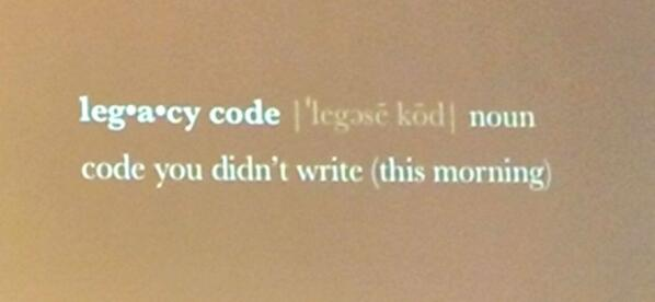"RT Finally, a complete and concise definition of ""Legacy Code"" by @chancancode at @CodeCoreYVR  - embedded image"