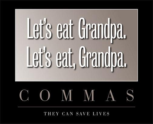 RT Happy #NationalPunctuationDay!!!  I love punctuation.  Commas can save lives, actually.  For example: #LetsEatGrandpa  - embedded image