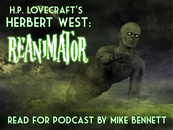 RT #Lovecraft's #Reanimator continues in Sometimes #podcast and at my #Patreon page. http://t.co/YeoOagaxfV  - embedded image