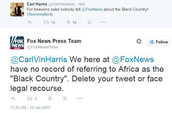"RT #FoxNews is threatening us with ""legal recourse"" if we don't delete funny tweets. Yes! #FoxNewsFacts  - embedded image 1"