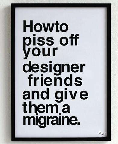 RT How to piss off your designer friends.  - embedded image