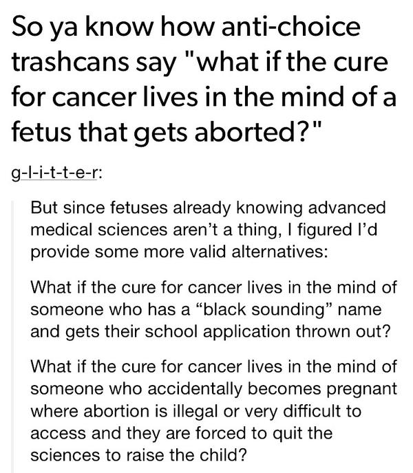 "RT ""What if an aborted fetus would've found the cure to cancer?""  - embedded image 1"