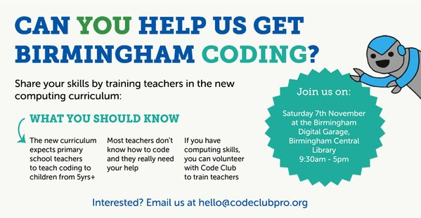 RT Teachers near B'ham need people who can share computing skills. Can you help? Find out more from @CodeClub on Sat!  - embedded image